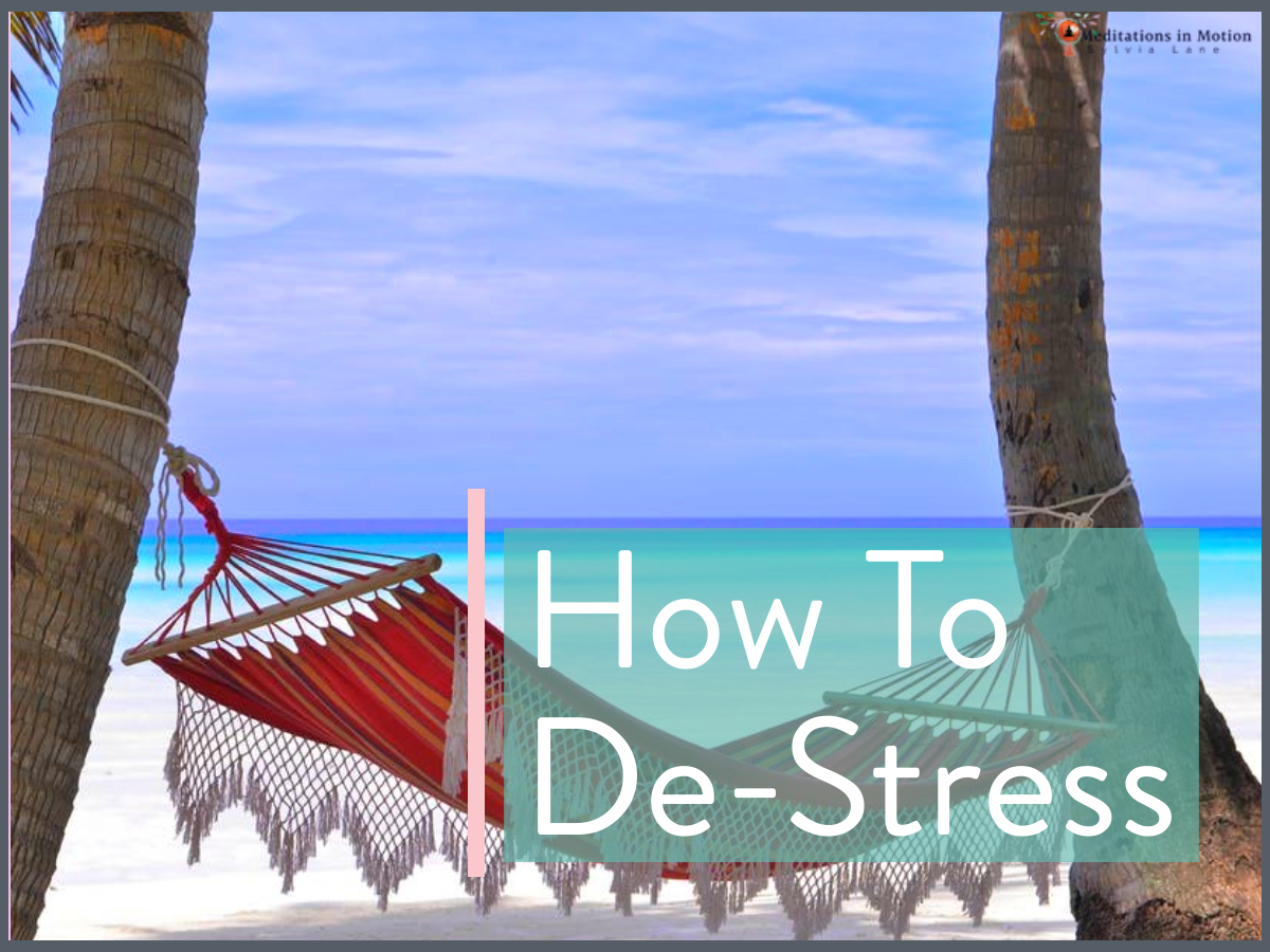 How to De-Stress Even When You Have a Million things To Do.