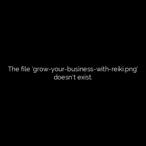Grow Your Business With Reiki