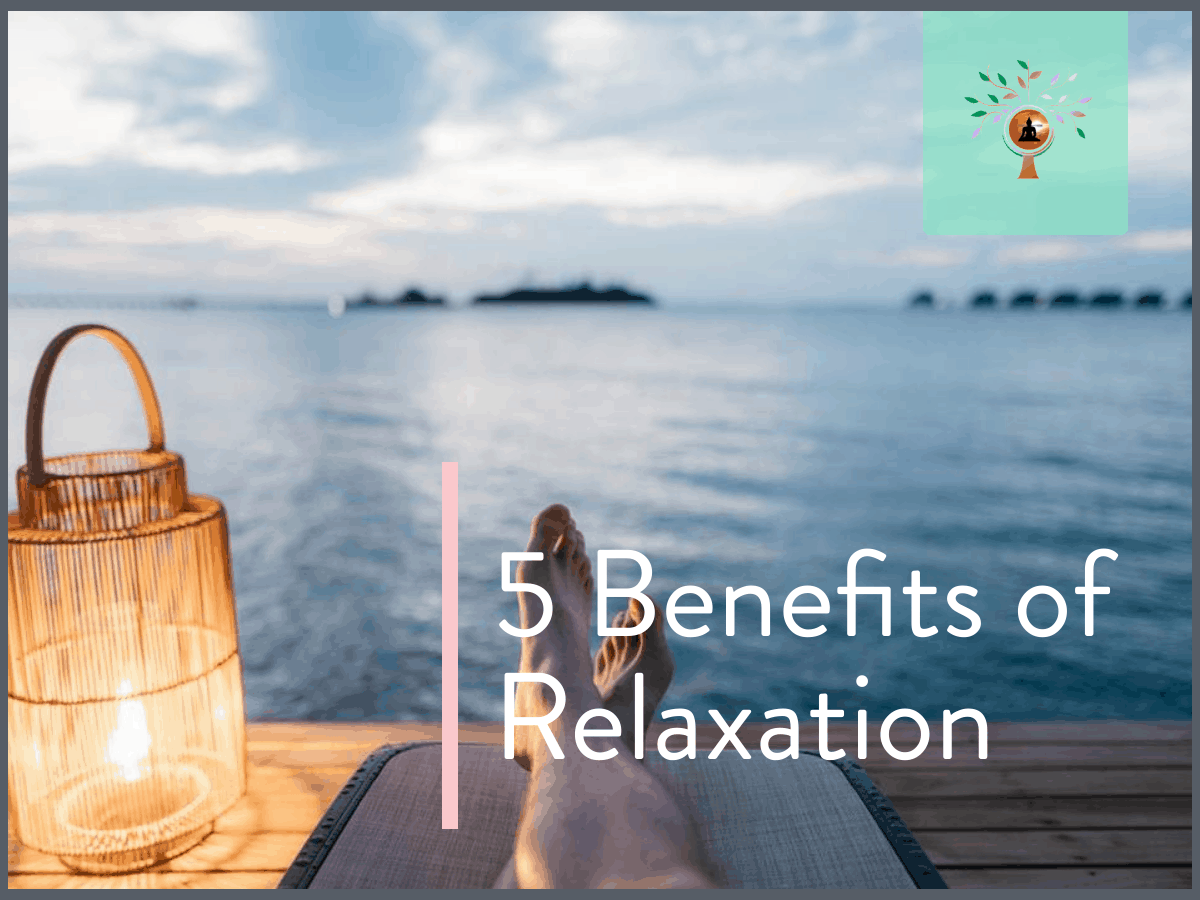 5 Bona Fide Benefits Of Relaxation