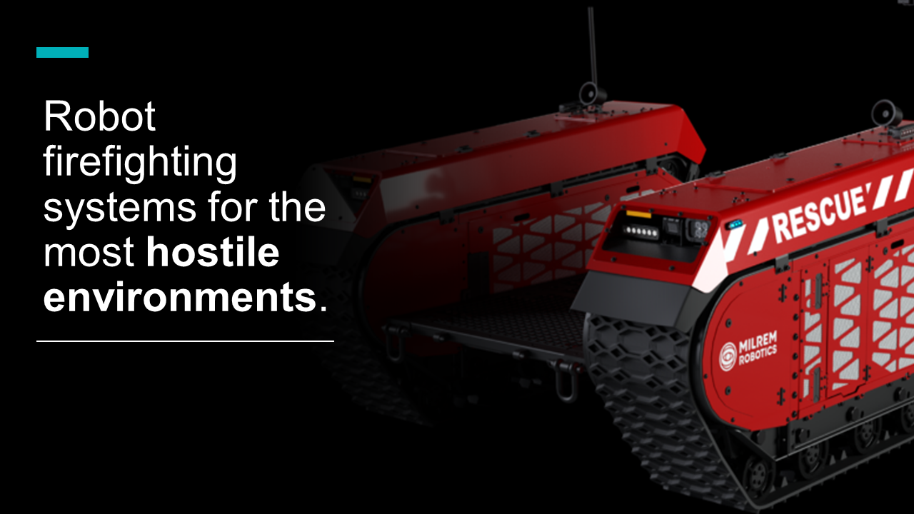 Robot firefighting systems for the most hostile environments.