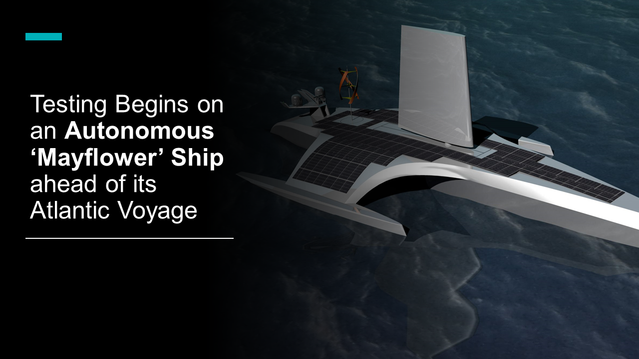 Testing Begins on an Autonomous 'Mayflower' Ship ahead of its Atlantic Voyage