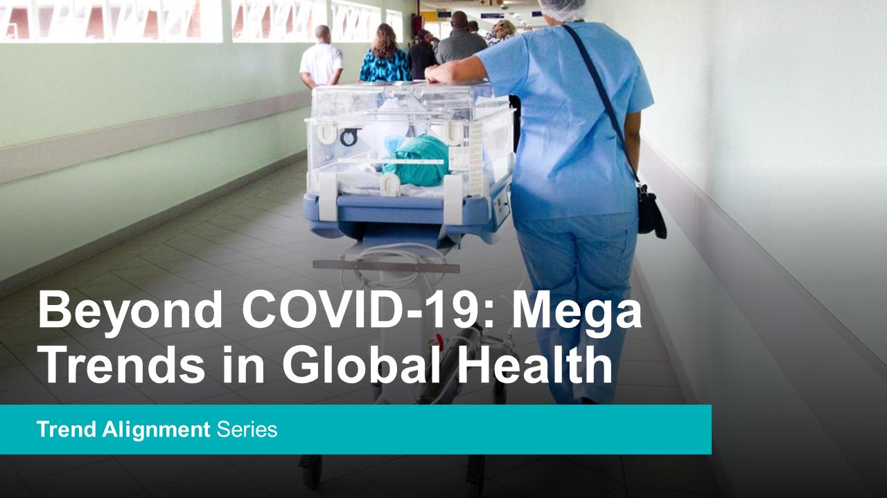 Beyond COVID-19: Mega Trends in Global Health