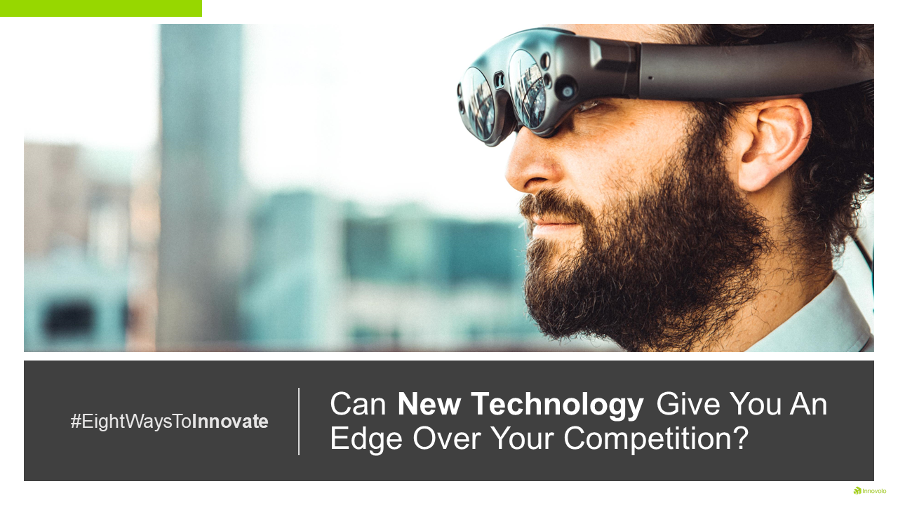 Can New Technology Give You An Edge Over Your Competition?