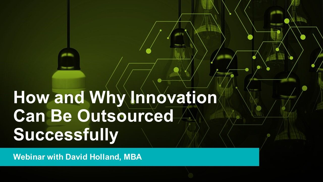 How and Why Innovation Can Be Outsourced Successfully with David Holland