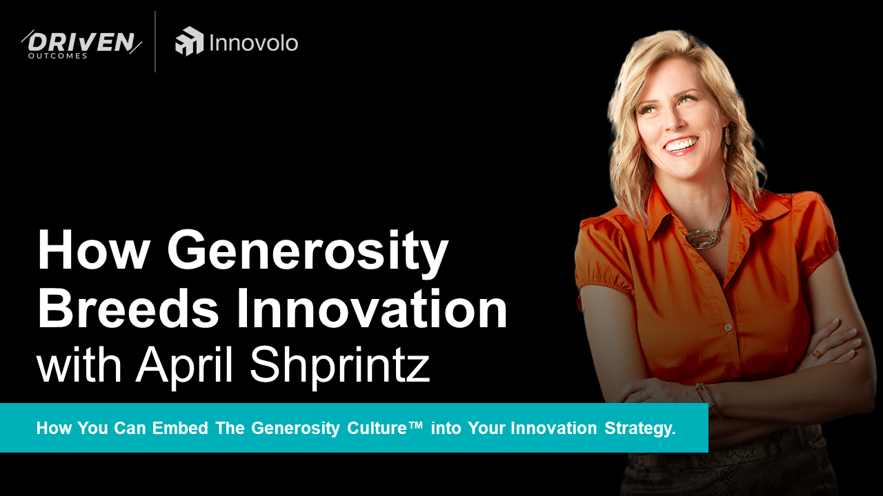 How Generosity Breeds Innovation Webinar Recording - How to Embed the Generosity Culture into Your Innovation Strategy