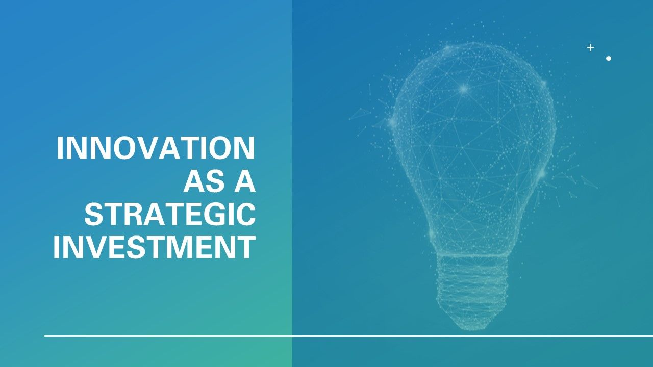 Innovation as a Strategic Investment