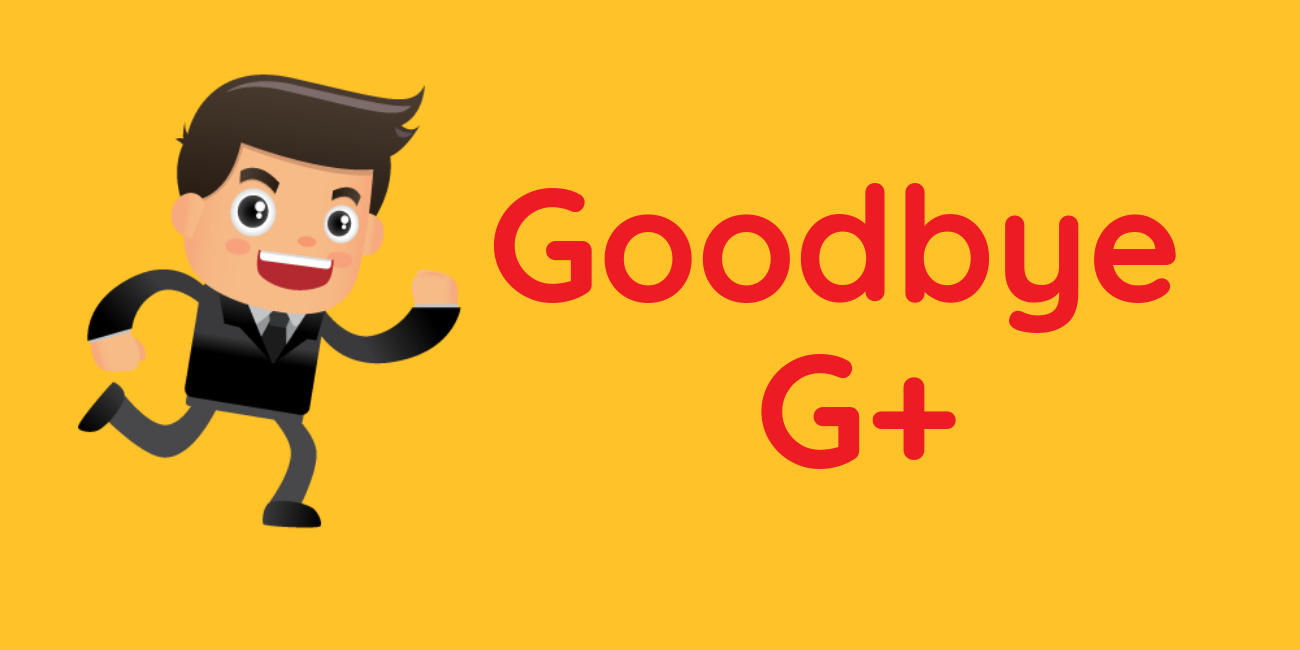 Google plus shut down - WebGlobals