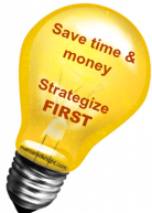 Save Time And Money: Strategize First