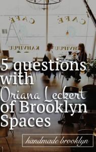 Oriana Leckert of Brooklyn Spaces