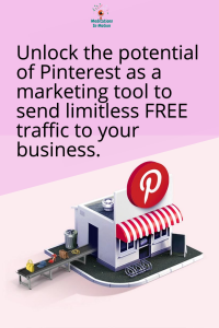 Unlock the potential of Pinterest as a marketing tool to send limitless FREE traffic to your business