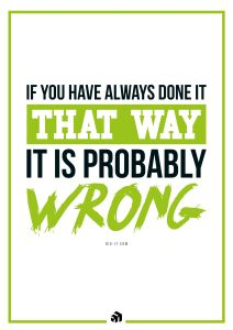 if you have always done it that way it is probably wrong - Innovolo Product Development and Design - Innovation-as-a-Service