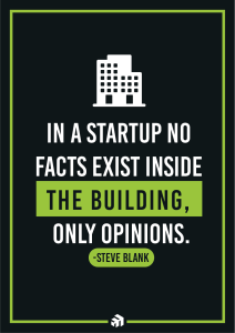 In a startup no facts exist inside the building. Only opinions.