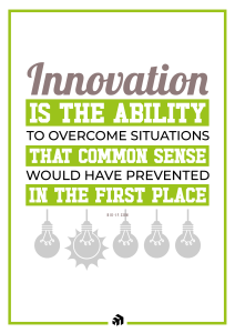 innovation is the ability to overcome situations that common sense would have prevented in the first place - Innovolo Product Development and Design - Innovation-as-a-Service