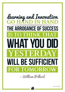 learning and innovation go hand in hand the arrogance of success is to think that what you did yesterday will be sufficient for tomorrow - Innovolo Product Development and Design - Innovation-as-a-Service