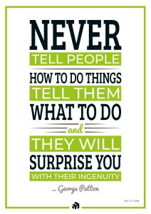 never tell people how to do things tell them what to do and they will surprise you with their ingenuity - Innovolo Product Development and Design - Innovation-as-a-Service