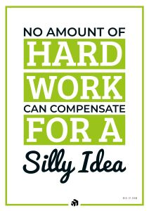 no amount of hard work can compensate for a silly idea - Innovolo Product Development and Design - Innovation-as-a-Service