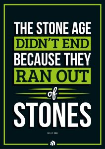 the stone age didnt end because they ran out of stones - Innovolo Product Development and Design - Innovation-as-a-Service