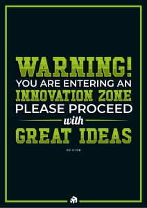 warning you are entering an innovation zone please proceed with great ideas - Innovolo Product Development and Design - Innovation-as-a-Service
