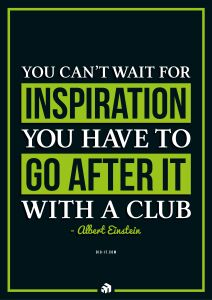 you cant wait for inspiration you have to go after it with a club - Innovolo Product Development and Design - Innovation-as-a-Service