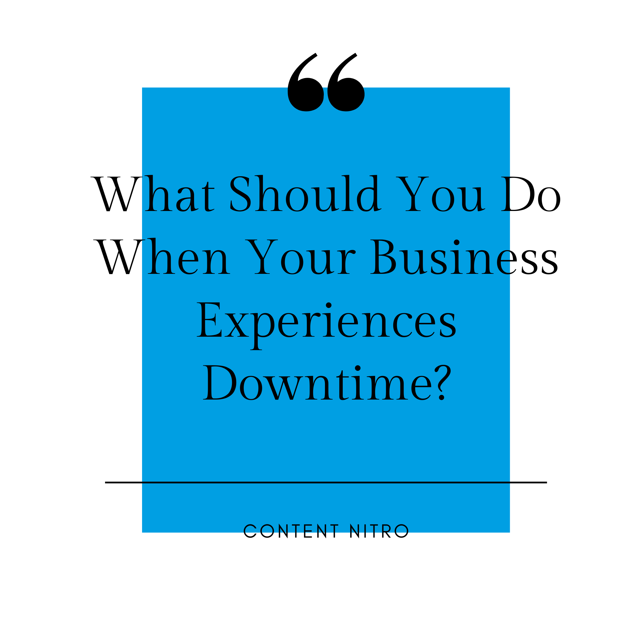 What Should You Do When Your Business Experiences Downtime?