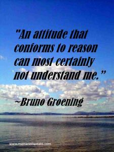 Inspirational Quotes Bruno Groening Attitude Conforms To Reason