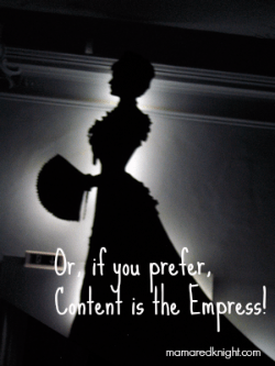 Content Is The Empress And You Need Lots Of It