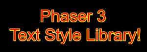 phaser 3 text style library