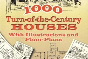 Turn-of-the-Century Houses – With Illustrations and Floor Plans (1000)