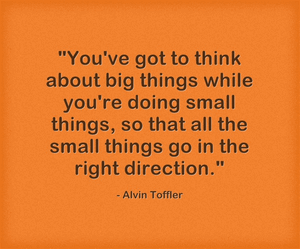 Quote Alvin Toffler think about big small things