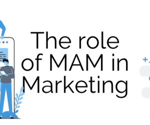 The Role Of MAM In Marketing