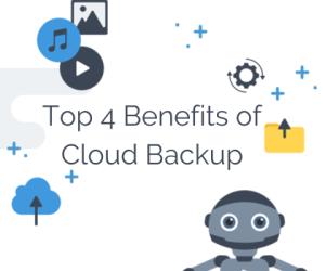 Top 4  Benefits of Cloud Backup