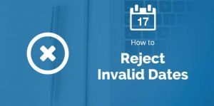 Data Validation to Reject Invalid Dates