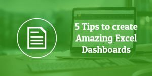 5 Dashboard tips to create your next Excel Dashboard