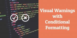 Visual Warnings with Conditional Formatting