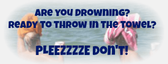Please don't throw in the towel!