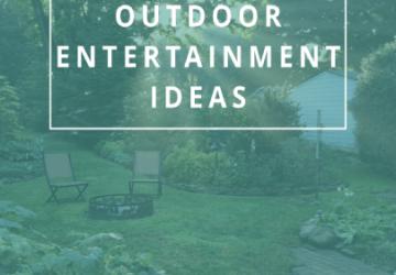 Outdoor Entertainment Ideas