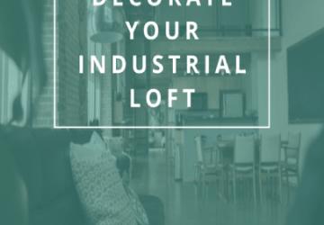 Decorate Your Industrial Loft