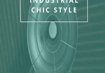 The Charm of Industrial Chic Style