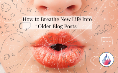 How To Breathe New Life into Older Blog Posts