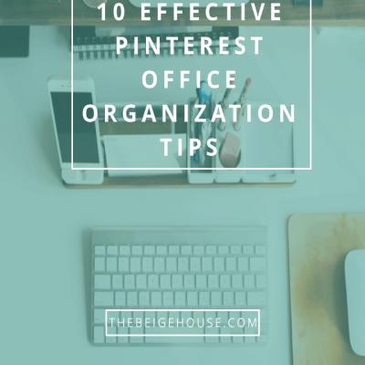10 Effective Pinterest Office Organization Tips