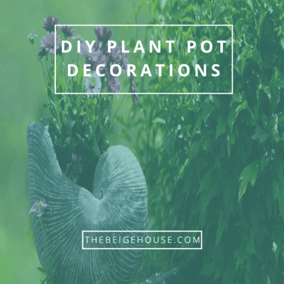DIY Plant Pot Decorations