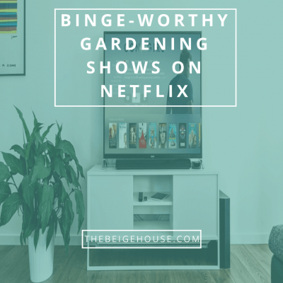 6 Binge-Worthy Gardening Shows on Netflix