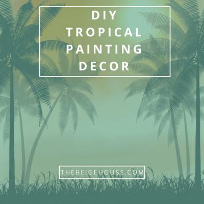 DIY Tropical Painting Decor