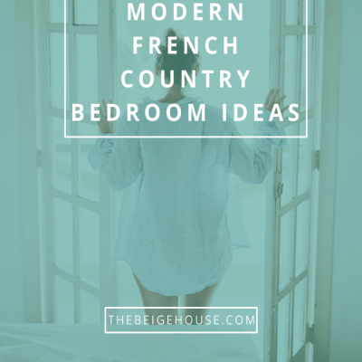 6 Modern French Country Bedroom Ideas