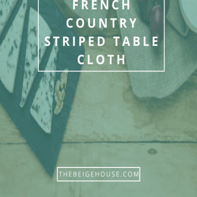 Easy DIY French Country Striped Table Cloth