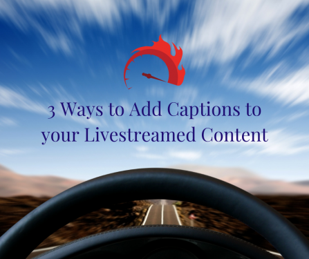 Add Captions to your Livestreams