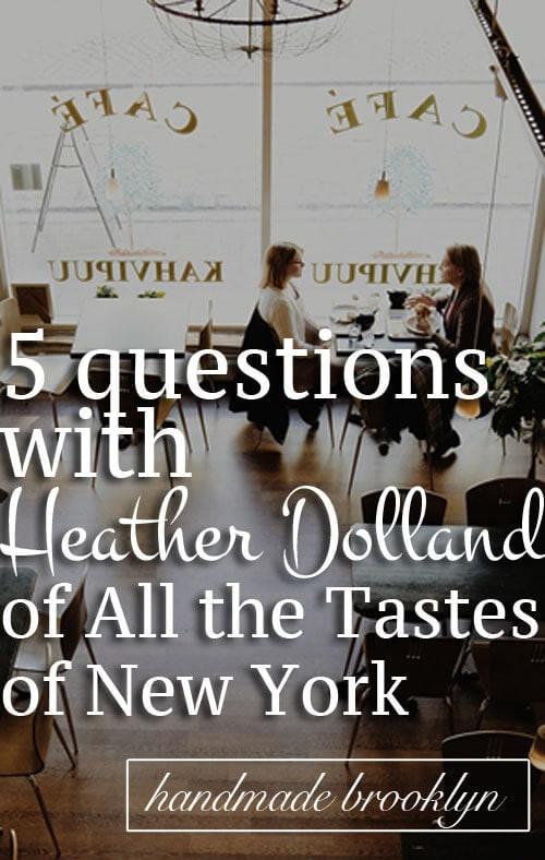 Heather Dolland interview on Handmade Brooklyn
