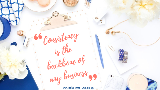 The Business Optimiser | Consistency is the backbone of any business