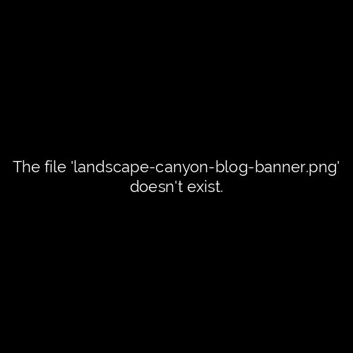 Landscape Canyon Blog Banner