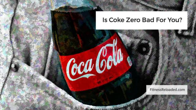 is coke zero sugar bad for you